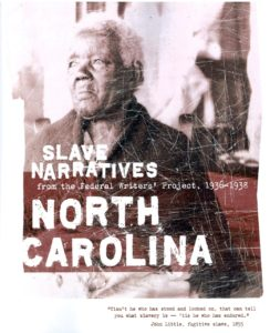 Slave Narratives from the Federal Writers' Project, 1936-1938 North Carolina